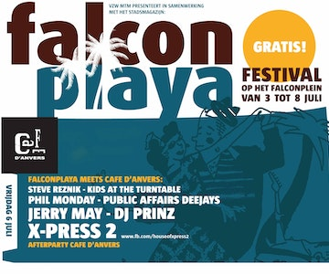 Free Vibes Opening @ Falcon Playa & Café d'Anvers w/ X-Press 2