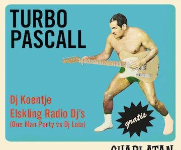 Turbo Pascall + Dj Koentje + Eskling Radio Dj's