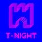 T-NIGHT