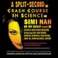 Simi Nah 'Be my guest' + Crash Course in Science + A Split-Second + Internal Sun