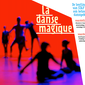 La Danse Magique - voorstelling 1 (kleuters en leerlingen L1 en L2)
