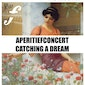 Aperitiefconcert - Catching A Dream