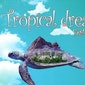 Tropical Dreams Festival