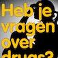 Heb je vragen over drugs?