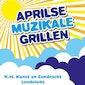 Concert : 'Aprilse muzikale grillen'