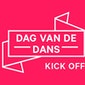 Dag van de Dans : Kick Off