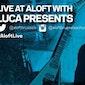 Live at Aloft | Luca Presents