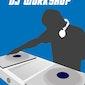 DJ - Workshop