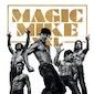Magic Mike XXL 2D