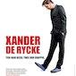 Xander De Rycke - Tien jaar bezig, twee uur grappig