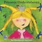 Theatervoorstelling 'Prinsesje Ondersteboven'