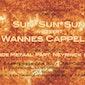 Sun*Sun*Sun inviteert WANNES CAPPELLE