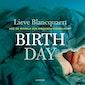 Lieve Blancquaert: 'Birth Day' in woord en beeld