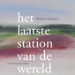 Voorleesavond: Het laatste station van de wereld