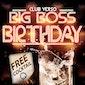 BIG BOSS BIRTHDAY @ CLUB VERSO