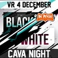 Cava Night - Black & White