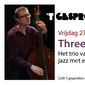 Concert Three-O-Thing, het trio rond contrabassist Wim Ramon