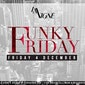 FUNKY FRIDAY ? FRIDAY 4 DECEMBER ? CLUB LA VIGNE