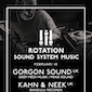Rotation XL - Gorgon Sound (UK) / Kahn & Neek (UK)