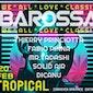 Barossa: We All Love Classix @ Tropical