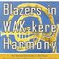Blazers in WAK-kere Harmony