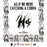 As If We Were Catching A Cobra - Hala Alabdalla