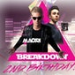 2 Years of Breakdown Saturday 28th of May with Maori X Greg Dela