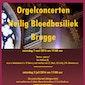 Orgelconcert Heilig Bloedbasiliek Brugge