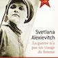 Club de lecture de Caroline Lamarche: La guerre n'a pas un visage de femme de Svetlana Alexievitch