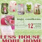 Less House More Home: tips, tricks & trends voor je interieur