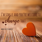 Workshop: I'm single and you're welcome to change that