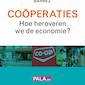 Blikopener: Coöperaties: hoe veroveren we de economie?