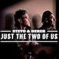 Stevo & Derek - Just the two of us