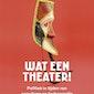 Stefan Rummens presenteert 'Wat een theater'
