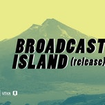 Broadcast Island (release party)