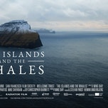 Film: The Islands and The Whales