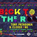 Back To The Roots Party + Showcase Tony Patagonia & Clever One