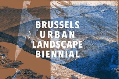 Brussels Urban Landscape Biennial (BULB) ? Rising Waters