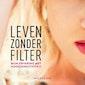 Leven zonder filter - Fleur van Groningen