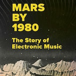 'Mars by 1980: the story of electronic music' by David Stubbs