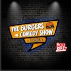 The Burgers Comedy Show