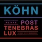 Cult!Live: Köhn plays 'Post Tenebras Lux'