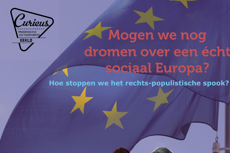 Mogen we nog dromen over een écht sociaal Europa?
