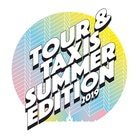 Tour & Taxis Summer Edition - Grand Opening