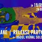 River Into Lake RELEASE PARTY + Raoul Vignal solo
