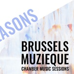 Brussels Muzieque Chamber Music Sessions: The Seasons