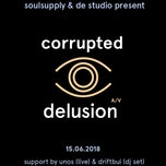 "Corrupted ""Delusion A/V"" Release Show"